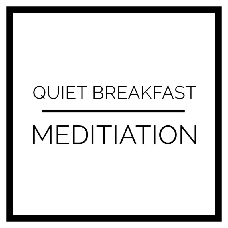 Quiet Breakfast Meditation Morning Routing Idea